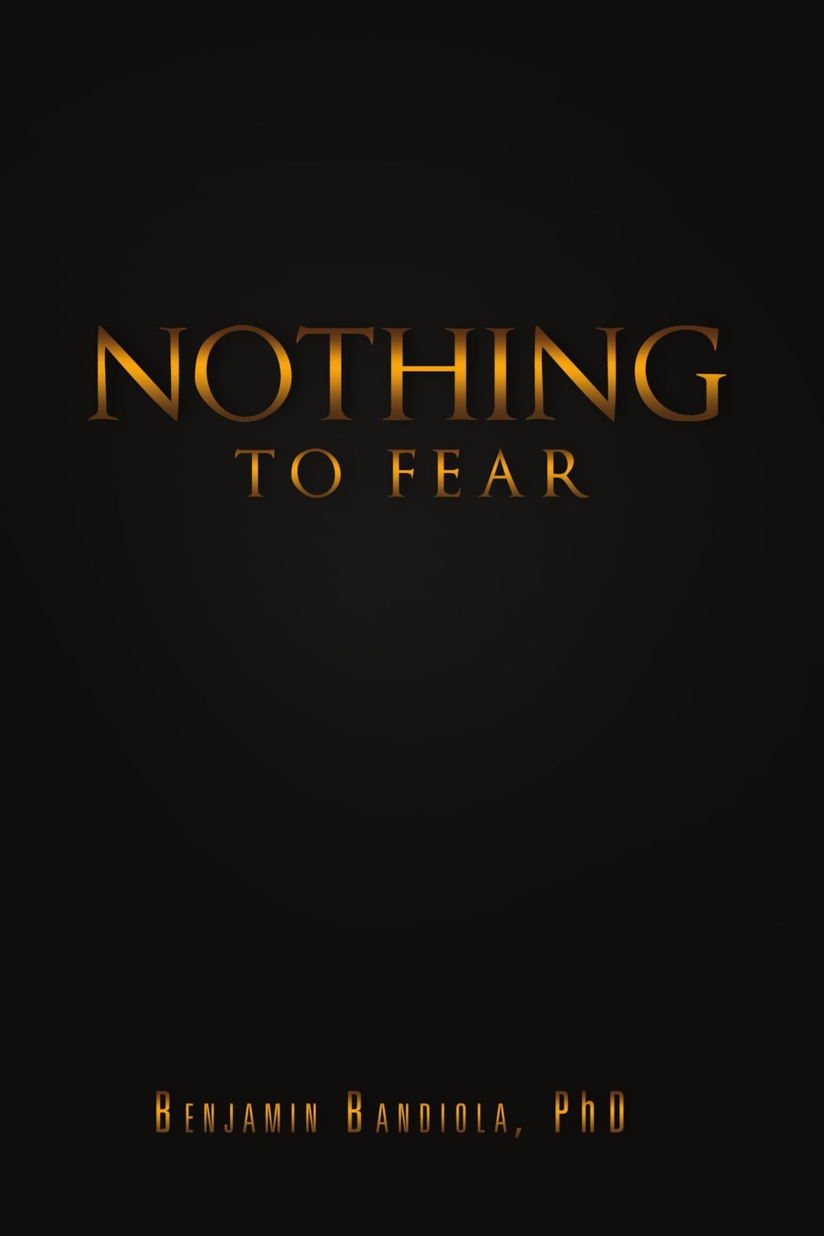 Nothing to Fear: A Poignant Story Of My Life As A Self-supporting Student In The Philippines And How I Later Became A Full Professor And Department ... Education And Psychology In The United States pdf epub