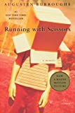 Running with Scissors: A Memoir by Burroughs, Augusten (2003) Paperback