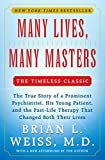 Many Lives, Many Masters: The True Story of a Prominent Psychiatrist, His Young Patient, and the Past-Life Therapy That Changed Both Their Lives by  Brian L. Weiss in stock, buy online here