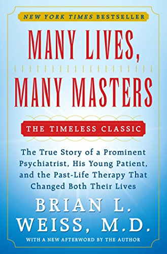 Many Lives, Many Masters: The True Story of a Prominent Psychiatrist, His Young Patient, and the Past-Life Therapy That Changed Both Their ()