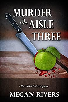 Murder in Aisle Three: An Alton Oaks Mystery by [Rivers, Megan]