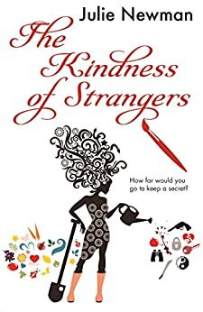 The Kindness of Strangers: The gripping new urban thriller from the author of Beware the Cuckoo by [Newman, Julie]