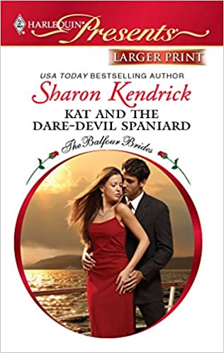 Kat and the dare-devil spaniard ebook by sharon kendrick.