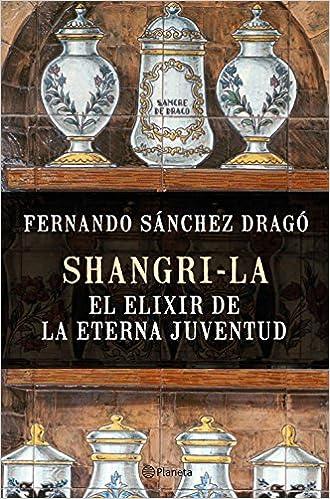 Shangri-la: el elixir de la eterna juventud No Ficción: Amazon.es: Sánchez Dragó, Fernando: Libros