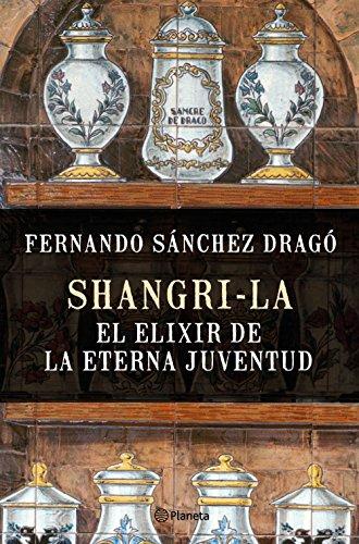 Shangri-la: el elixir de la eterna juventud (Spanish Edition)