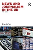 News and Journalism in the UK, McNair, Brian, 041541072X