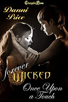 2nd edition once upon a touch forever wicked kindle edition by danni price romance kindle. Black Bedroom Furniture Sets. Home Design Ideas