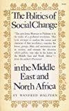 Politics of Social Change in the Middle East and North Africa, Manfred Halpern, 0691000069