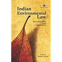 Indian Environmental Law: Key Concepts and Prinicples