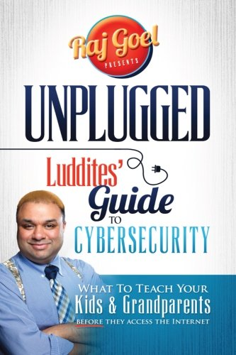 Download UNPLUGGED Luddite's Guide To CyberSecurity.: What To Teach Your Kids & Grandparents Before They Access The Internet pdf epub