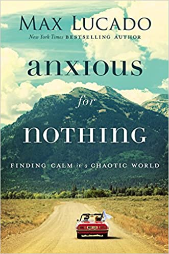 Image result for lucado anxious for nothing