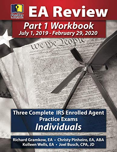PassKey Learning Systems EA Review Part 1 Workbook: Three Complete IRS Enrolled Agent Practice Exams for Individuals: (July 1, 2019-February 29, 2020 Testing Cycle) by Passkey Learning Systems