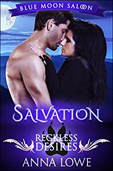 Salvation: Reckless Desires (Blue Moon Saloon Book 4) by [Lowe, Anna]
