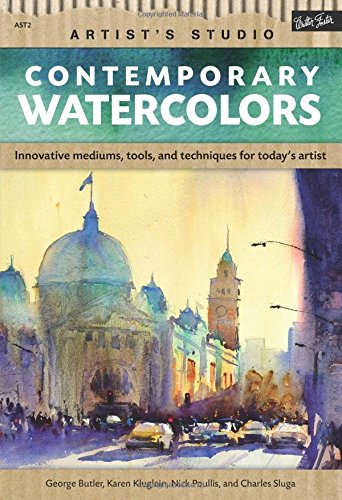 Walter Foster Watercolor - Contemporary Watercolors: A guide to current materials, mediums, and techniques (Artist's Studio)