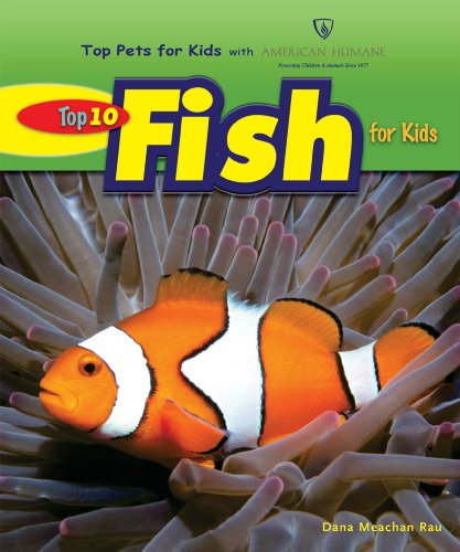 Top 10 Fish for Kids (Top Pets for Kids With American Humane) (Top Ten Best Pets For Kids)