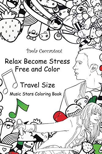 Relax Become Stress Free and Color (Music Stars Coloring Book) Travel Size: Shakira, Eminem, Katy Perry, Rihanna, Justin Bieber, Michael Jackson, Taylor Swift, Bob Marley, Beyonce, Lady Gaga