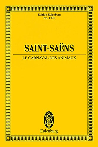 CARNIVAL OF THE ANIMALS LE CARNAVAL DES ANIMAUX STUDY SCORE (Edition Eulenburg) - Carnival Of The Animals Score
