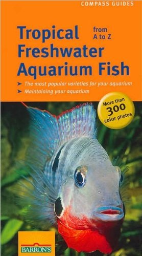 Tropical Freshwater Aquarium Fish A to Z (Compass Guides) by Ulrich Schliewen (26-Aug-2005) Paperback