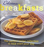 Delicious Breakfasts, Parragon, 1405492694