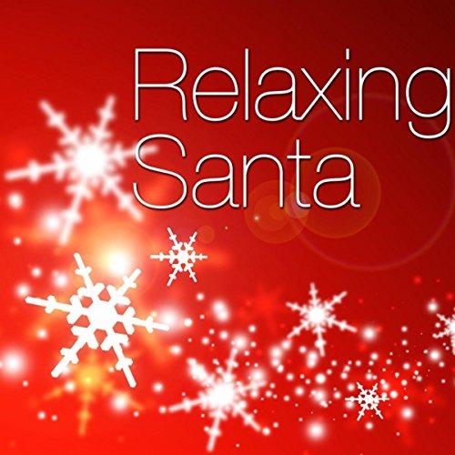 Relaxing Santa - the Best Christmas Music Online