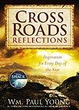 Cross Roads Reflections, Wm. Paul Young, 1455573639