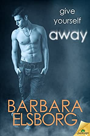 Give Yourself Away - Kindle edition by Barbara Elsborg. Romance Kindle