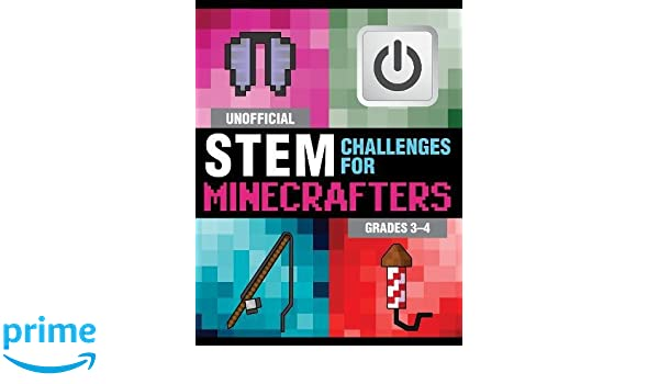 Unofficial Stem Challenges For Minecrafters Grades 3 4 Stem For