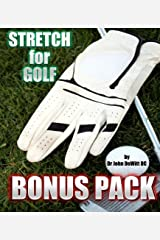 Stretch for Golf BONUS PACK: Golf Specific Strengthening, Senior Stretching Programs and MORE! Kindle Edition