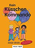 Kein Küsschen auf Kommando / Kein Anfassen auf Kommando: Bildberbuch-Doppelband