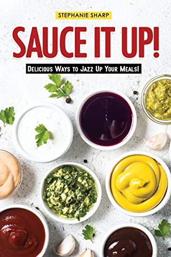 Curry Dip Recipe - Sauce It Up!: Delicious Ways to Jazz Up Your Meals!