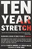 img - for Ten Year Stretch: Celebrating a Decade of Crime Fiction at CrimeFest book / textbook / text book