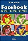 Facebook Et moi ! Et moi ! Et moi ! par Testut