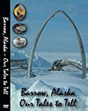 Barrow, Alaska: Our Tales to Tell