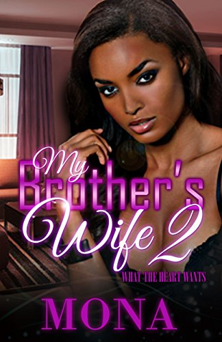 My Brother's Wife 2: What The Heart Wants