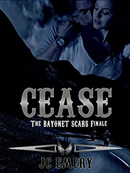Cease (Bayonet Scars Book 7) by [Emery, JC]