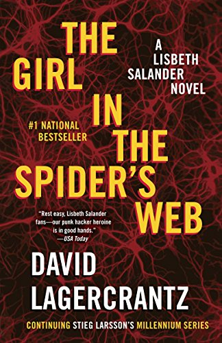 The Girl in the Spider's Web: A Lisbeth Salander novel, continuing Stieg Larsson's Millennium Series by [Lagercrantz, David]