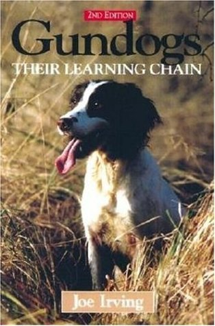 Gundogs: Their Learning Chain by Joe Irving ()