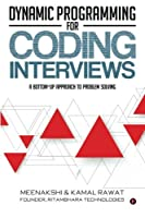 Dynamic Programming for Coding Interviews: A Bottom-Up approach to problem solving Front Cover