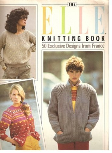Elle Knitting Book: 50 Exclusive Designs from France (Anglais) Broché – 1 novembre 1987 Sandy Carr Scribner 068418219X Hobbies/Crafts