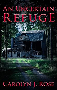 An Uncertain Refuge (Kate Dalton Suspense Novels Book 1) by [Rose, Carolyn J.]