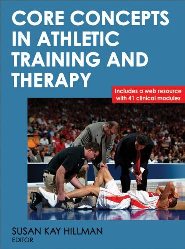 Core Concepts in Athletic Training and Therapy With Web Resource (Athletic Training Education) [Hardcover] [2012] (Author) Susan Kay Hillman