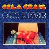One Niter /  Eela Craig