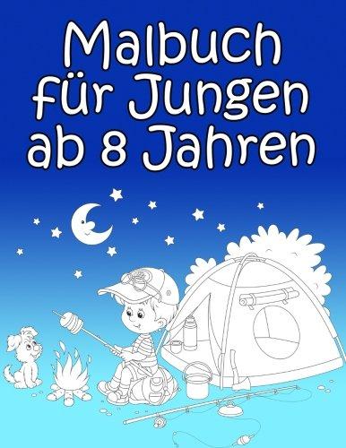 Malbuch Für Jungen Ab 8 Jahren  Spannende Und Lustige Bilder Zum Ausmalen Für Jungs