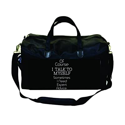 Of Course I Talk to Myself Somethimes I Need Expert Advice Weekender Bag well-wreapped
