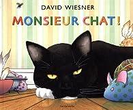 Monsieur chat ! par David Wiesner