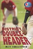 District Doubleheader, Matt Christopher, 0316220434