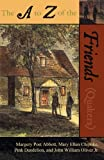 img - for The A to Z of the Friends (Quakers) (The A to Z Guide Series) book / textbook / text book