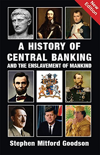 Pdf Politics A History of Central Banking & the Enslavement of Mankind