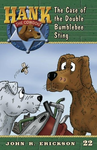 Read Online The Case of the Double Bumblebee Sting (Hank the Cowdog) PDF