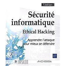 Sécurité informatique - Ethical Hacking : Apprendre l'attaque po